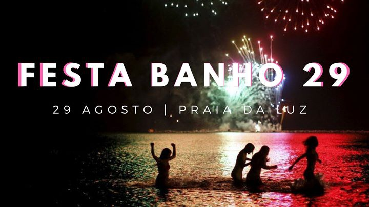Banho 29 - 29th Midnight Swim Party · Praia da Luz