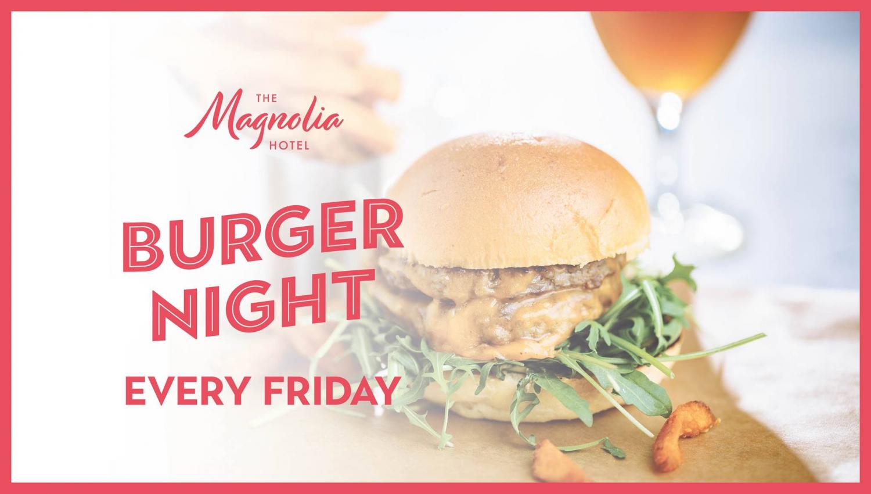 Burger Night at The Magnolia Hotel