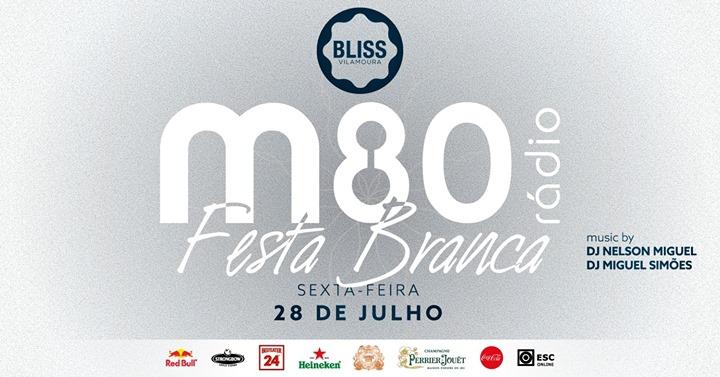 M80 ‣ Festa Branca ‣ July 28th ‣ BLISS Vilamoura