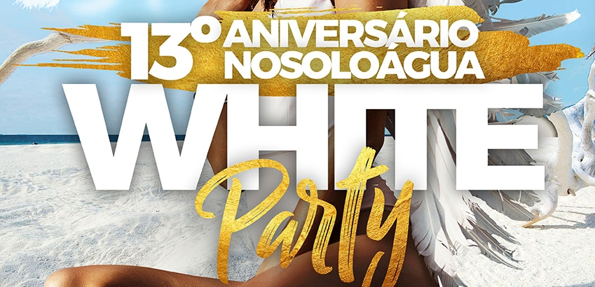 NoSoloÁgua 13th Anniversary White Party