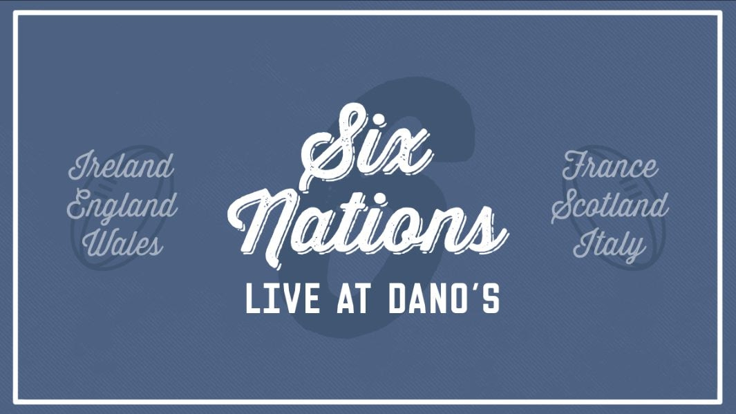 Six Nations Live at Dano's