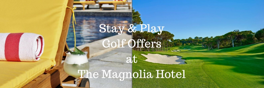 Stay & Play Golf Offers at The Magnolia Hotel