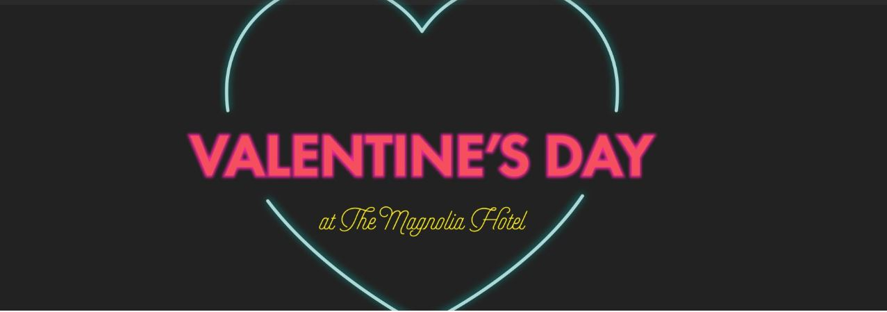 Valentine's Getaway at The Magnolia Hotel