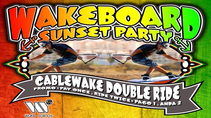 Wakeboarding Sunset Party - Pay 1 Ride Twice / paga 1 anda 2