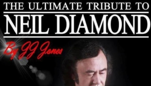 NEIL DIAMOND TRIBUTE SHOW JJ JONES