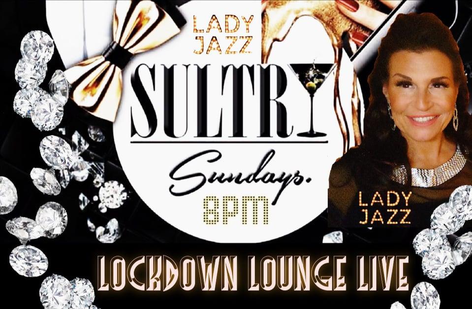 Lady Jazz Sultry Sundays - Lockdown Lounge Live