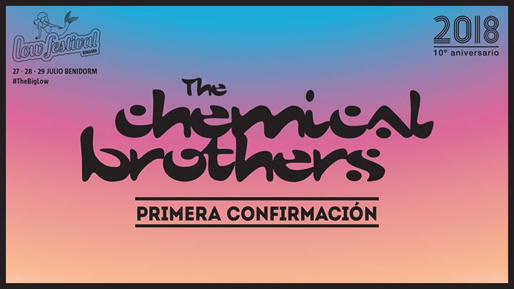 The Chemical Brothers LIVE at Low Festival, Benidorm, Spain