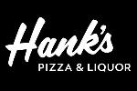 Hank's Pizza & Liquor