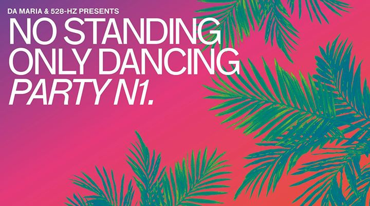 Da Maria & 528Hz Presents No Standing Only Dancing N1.