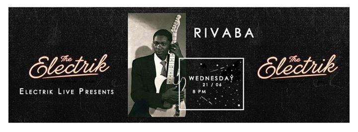 Electrik Live - Rivaba