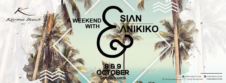 Karma Beach Bali Presents : A Weekend with Sian & Anikiko
