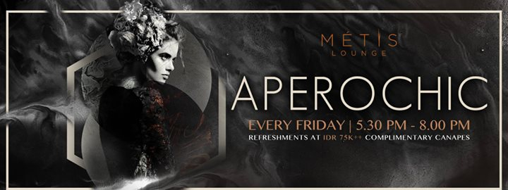 MÉTIS Lounge presents Aperochic ft. DJ Kidchriz & DJ Kas