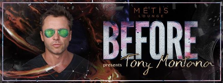 MÉTIS Lounge presents Before ft. Tony Montana