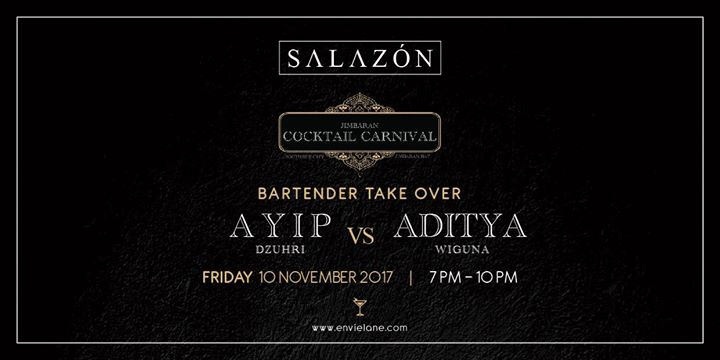 Salazon x Jimbaran Cocktail Carnival: Bartender Take Over!