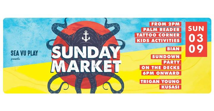 Sea Vu Play presents: Sunday Market No. 9