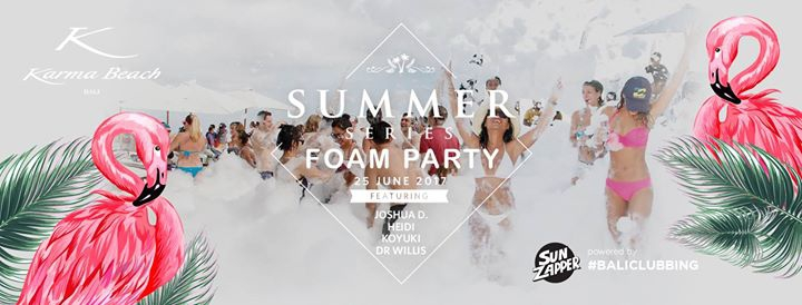 Summer Series Foam Party at Karma Beach Bali