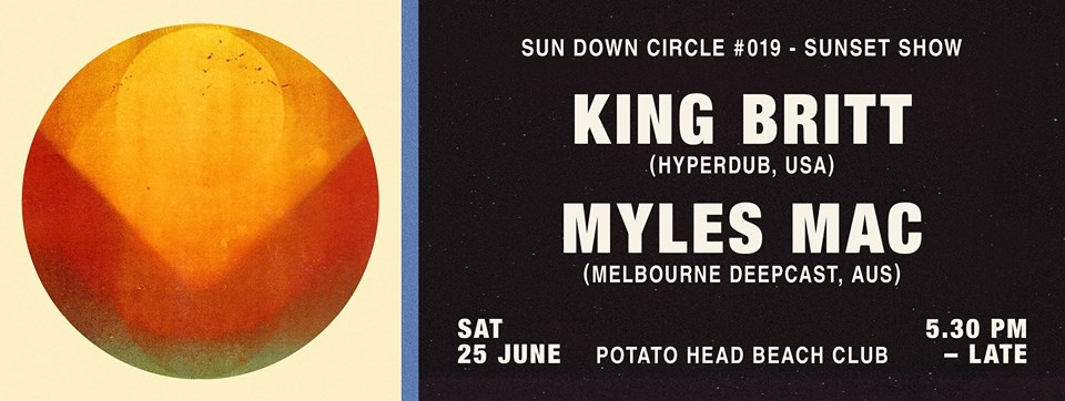 Sun Down Circle #019 with King Britt and Myles Mac