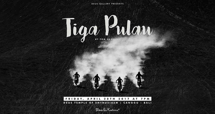 Tiga Pulau - A curated look at the last 9 months of Deus