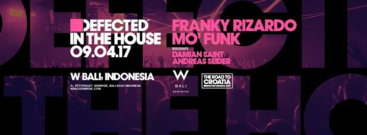 W Bali - Defected in The House feat. Franky Rizardo & Mo'Funk