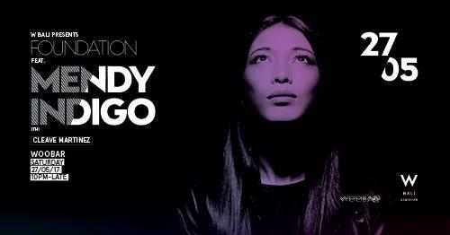 W Bali Presents Foundation ft Mendy Indigo