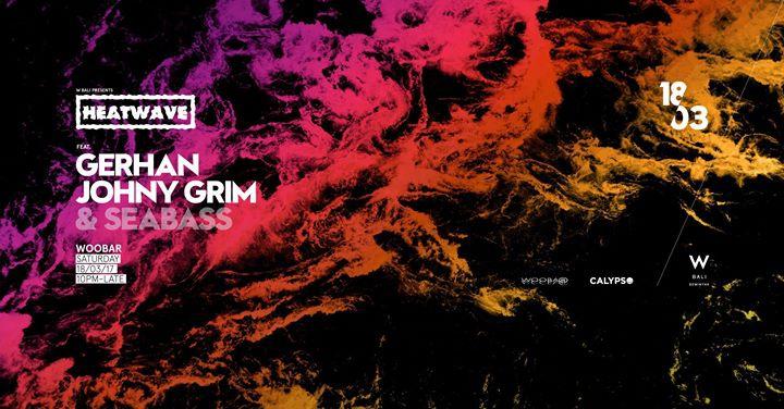 W Bali Presents Heatwave ft Gerhan, Johny Grim, & Seabass
