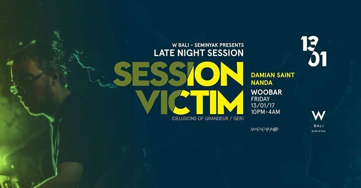 W Bali Presents Late Night ft Session Victim