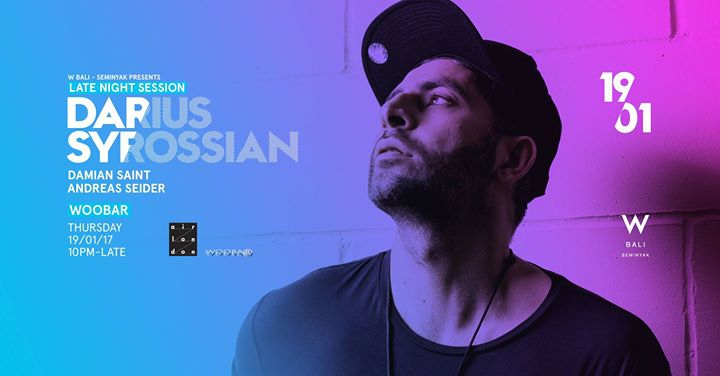 W Bali Presents Late Night Session ft Darius Syrossian