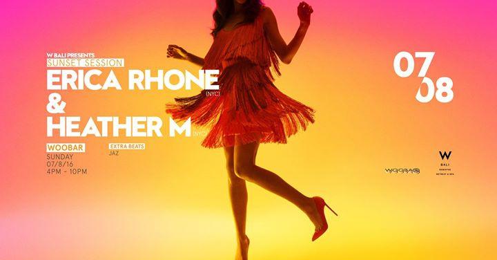 W Bali Presents Sunset Session feat Erica Rhone & Heather M
