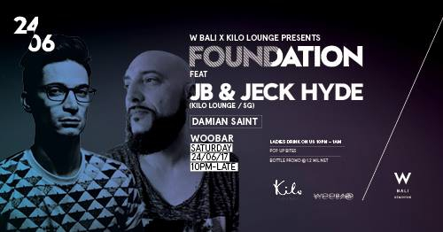 W Bali x Kilo Lounge Presents Foundation with Jeck Hyde & JB