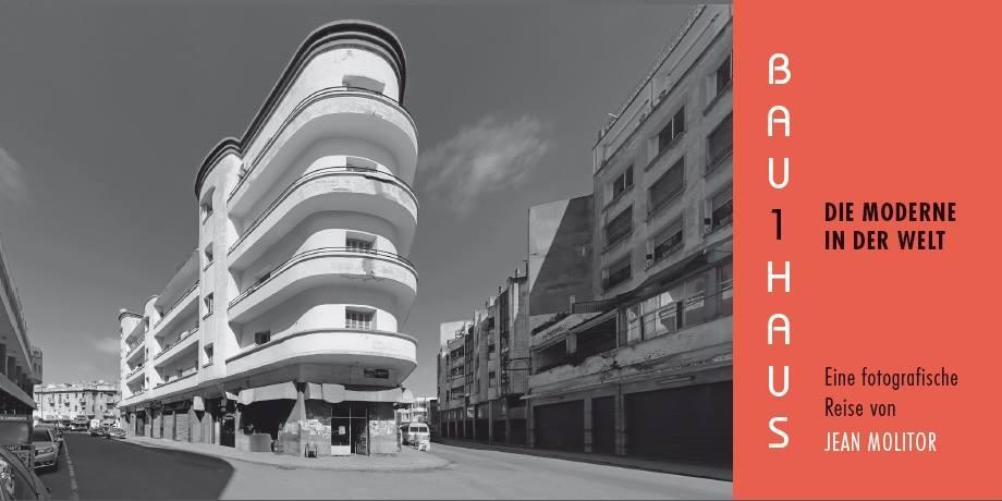 Bau1haus - Die Moderne in der Welt.