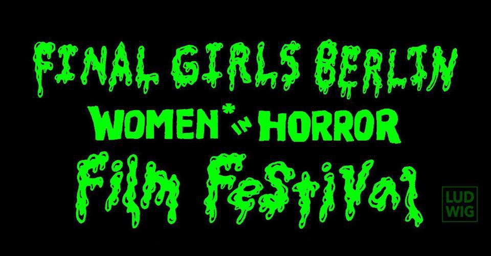 BFFW and Final Girls Berlin co-present Feminist Horror Shorts