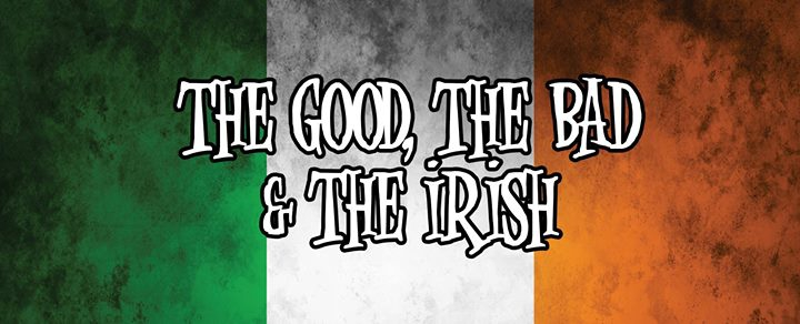 Cosmic Comedy : The Good, The Bad & The Irish