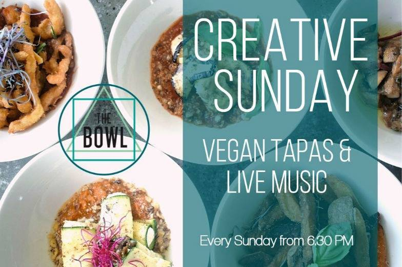 The Creative Sunday at The Bowl - Vegan Tapas & Live Music