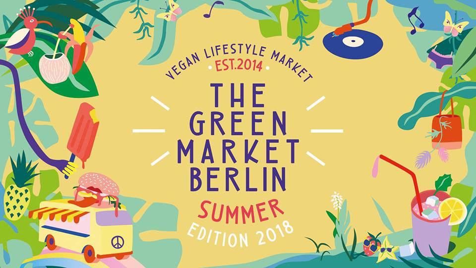 The Green Market Berlin: Summer Edition 2018