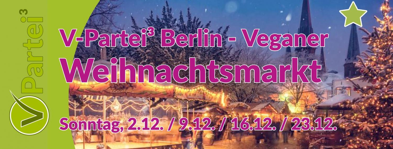 Veganer Weihnachtsmarkt Berlin mit der V-Partei³