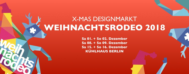 Weihnachtsrodeo 2018 - Berlins Indoor Designweihnachtsmarkt