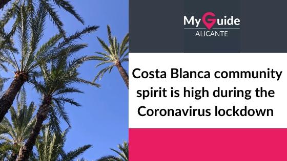 Costa Blanca community spirit is high during the Coronavirus lock down.