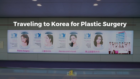 Traveling to Korea for Plastic Surgery: A Guide for First-Timers