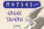 Moyses Live - Greek Tavern