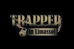 Trapped in Limassol