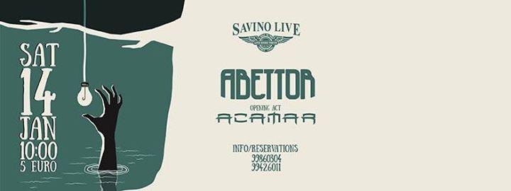 Abettor and Acamar @Savino Live