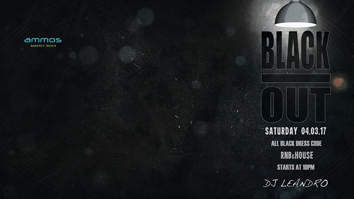 BLACK OUT with Dj Leandro 04March