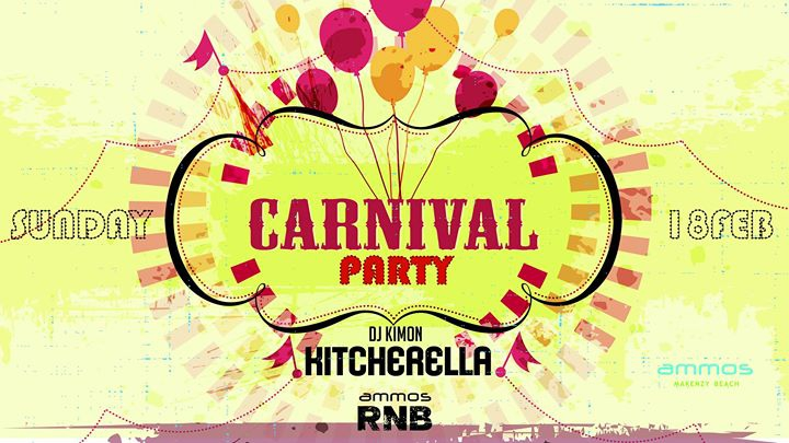 Carnival party with Kitscherella and ammos Rnb / Sunday 18 | FEB