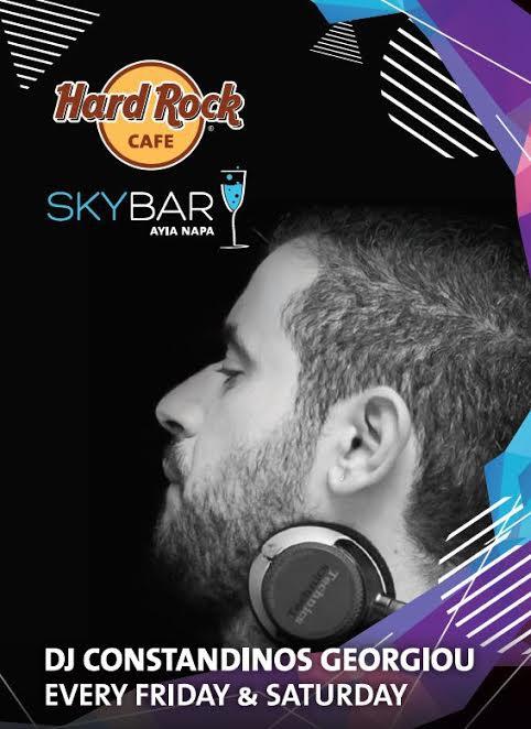 Dj Constantinos Georgiou every Friday and Saturday at Skybar at Hard Rock Cafe