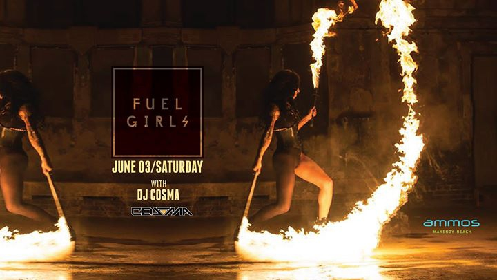 DJ Cosma and Fuel Girls Saturday 03 June