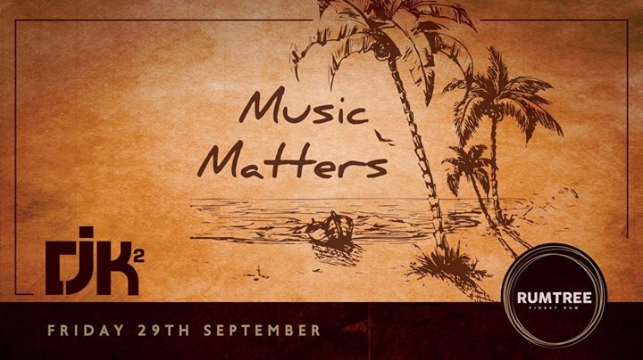 Music Matters with DJK at Rum Tree