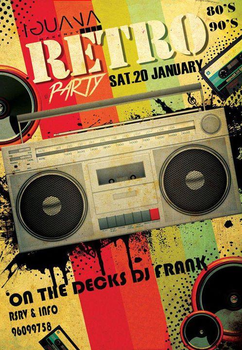 Retro Party 80's 90's Sat 20.Jan at Iguana