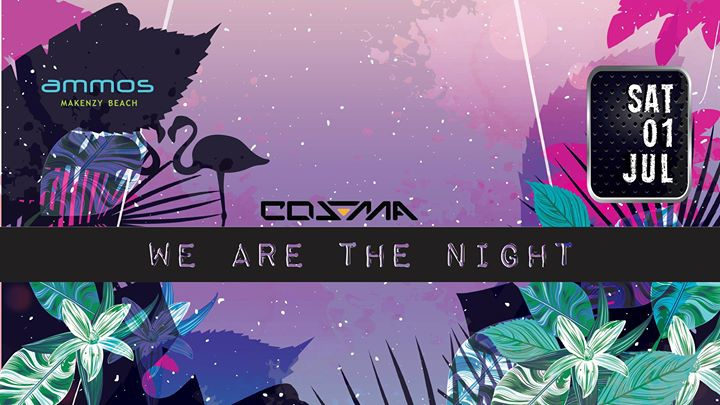WE ARE the NIGHT with DJ Cosma 01Jul17