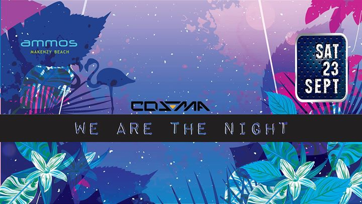WE ARE the NIGHT with DJ Cosma_Saturday_23Sept17