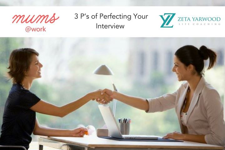 3 P's of Perfecting Your Interview - Zeta Yarwood
